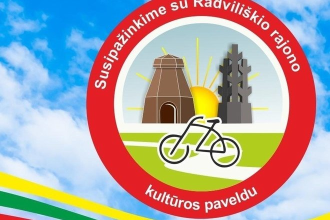 """BICYCLE ROUTE """"ACCESS TO RADVILIŠKI DISTRICT CULTURAL HERITAGE"""""""